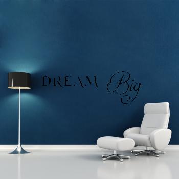 Samolepka na zeď - Dream Big nápis
