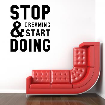 Samolepka na zeď - Nápis Stop Dreaming