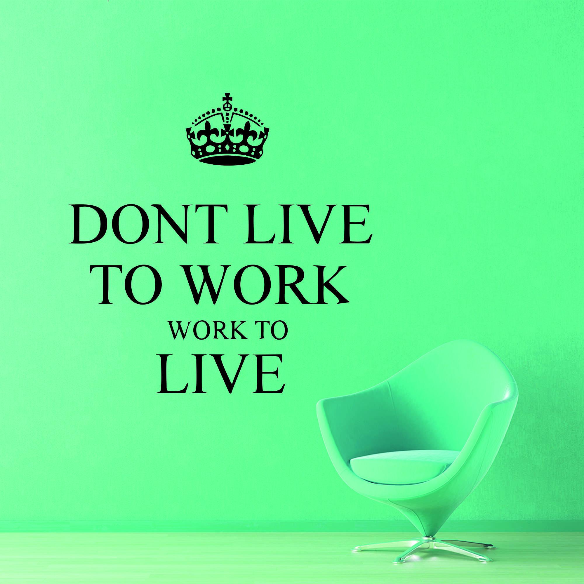 Samolepka na zeď - Dont live to work nápis - 60x58 cm - PopyDesign